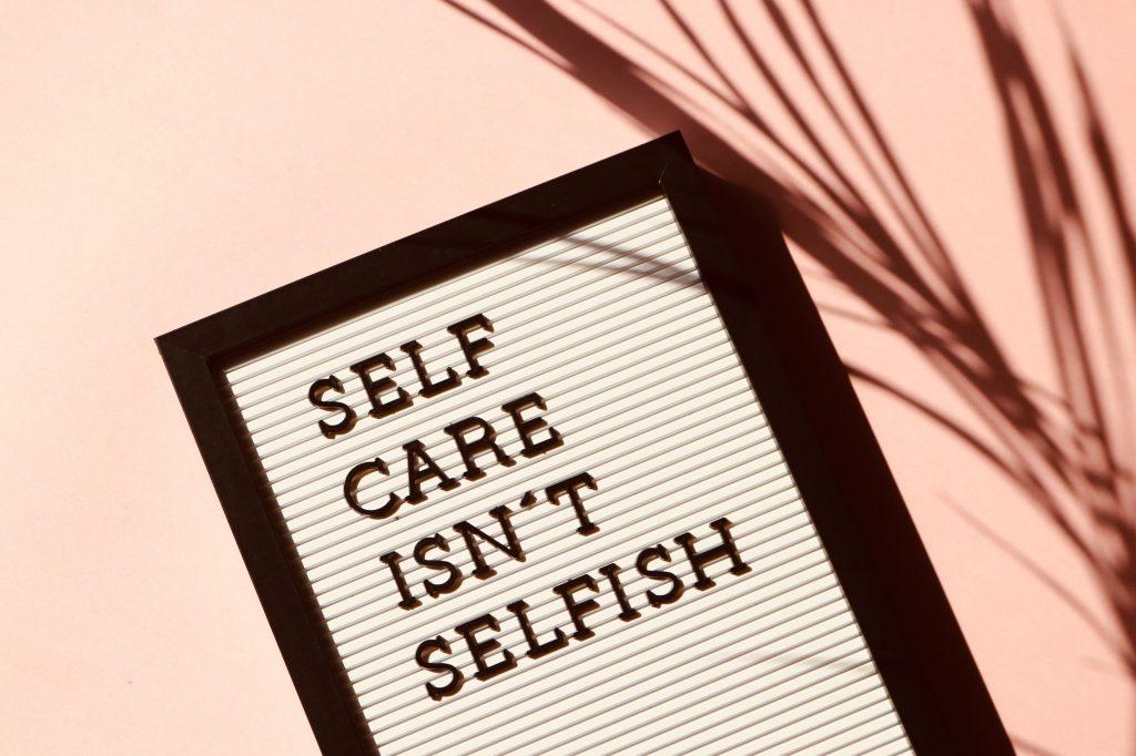 self care isn't selfish signage