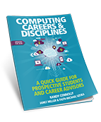 Computing Careers & Disciplines: A Quick Guide for Prospective Students and Career Advisors (2nd edition, ©2020)