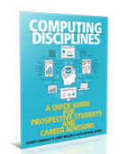 Computing Disciplines: A Quick Guide for Prospective Students and Career Advisors