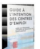 Guide à l'intention des centres d'emploi : aider les personnes atteintes de problèmes de santé mentale