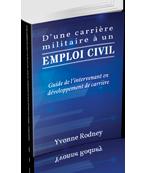D'une carrière militaire à un emploi civil : guide de l'intervenant en développement de carrière