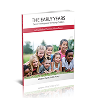 The Early Years: Career Development for Young Children – A Guide for Parents/Guardians