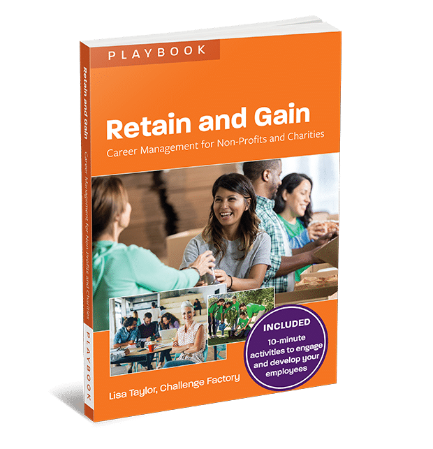 Retain and Gain: Career Management for Non-Profits and Charities Playbook