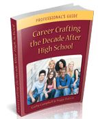 Career Crafting the Decade After High School: Professional's Guide (2015)