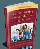Créer sa carrière dans la décennie après l'école secondaire : guide du professionnel (2015)