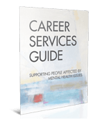 Career Services Guide: Supporting People Affected by Mental Health Issues