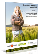 Emerging Green Jobs in Canada: Insights for Employment Counsellors into the Changing Labour Market and its Potential for Entry-Level Employment